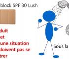 The Sunblock SPF 30 Lush, à interdire carrément !