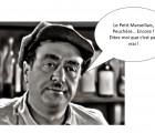 Peuchère, Le Petit Marseillais tu nous re-fends le coeur (!) et c'est pas gentil en cette période de fête !